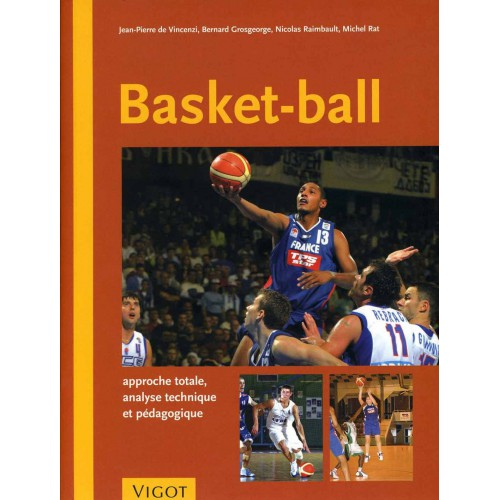 Basket-Ball: Approche totale, analyse technique et pédagogique