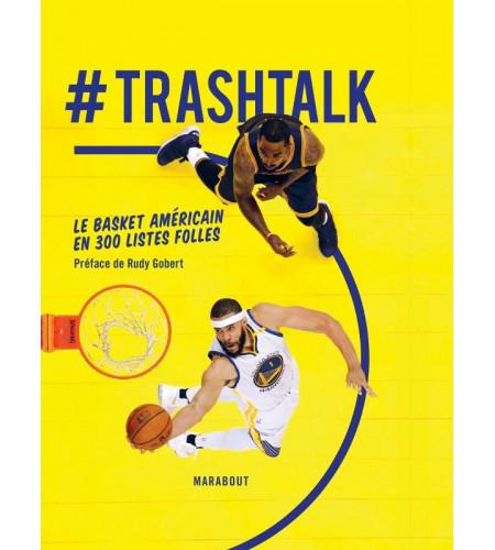 TRASHTALK, Le Basket américain en 300 listes folles