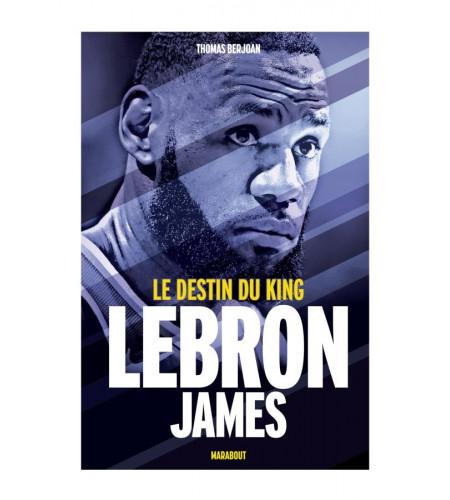 LE DESTIN DU KING LEBRON JAMES